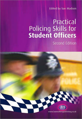 Practical Policing Skills for Student Officers - Practical Policing Skills Series (Paperback)