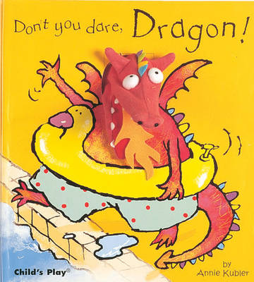 Don't You Dare, Dragon! - Finger Puppet Books (Hardback)