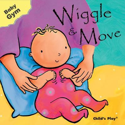 Wiggle & Move - Baby Moves (Board book)