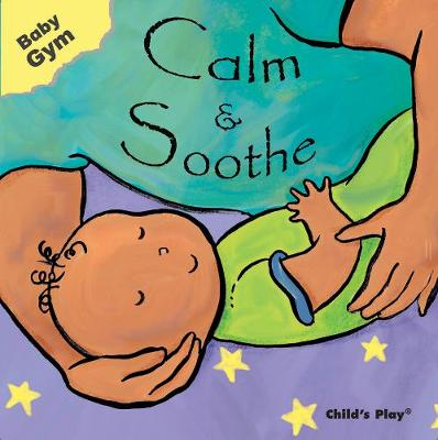 Calm & Soothe - Baby Gym (Board book)