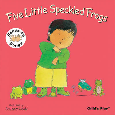 Five Little Speckled Frogs: BSL (British Sign Language) - Hands-On Songs (Board book)