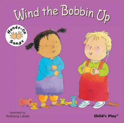 Wind the Bobbin Up: BSL (British Sign Language) - Hands-On Songs (Board book)