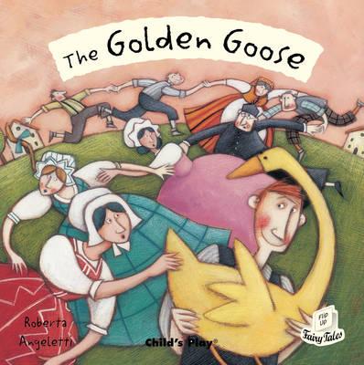 The Golden Goose - Flip-Up Fairy Tales (Paperback)