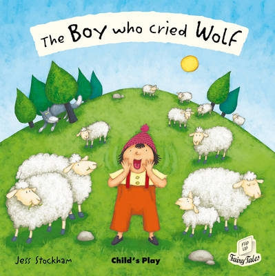 The Boy Who Cried Wolf - Flip-Up Fairy Tales (Paperback)