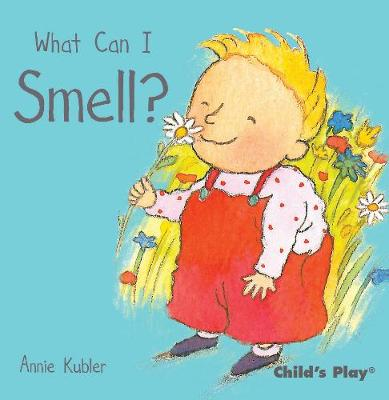 What Can I Smell? - Small Senses (Board book)