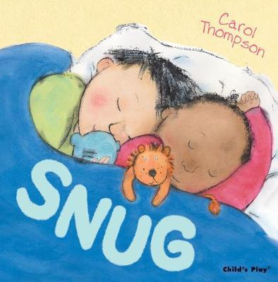 Snug - Carol Thompson Board Books (Board book)