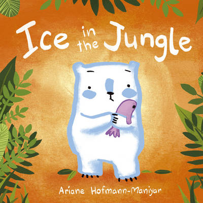 Ice in the Jungle - Child's Play Library (Paperback)