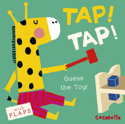 What's that Noise? TAP! TAP!: Guess the Toy! - What's That Noise? 4 (Board book)