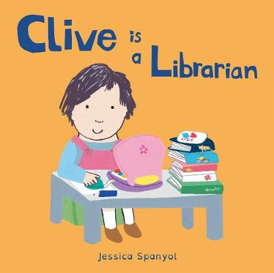 Clive is a Librarian - Clive's Jobs 4 (Board book)