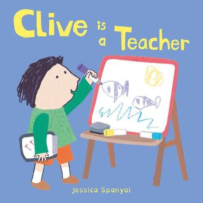 Clive is a Teacher - Clive's Jobs 4 (Board book)
