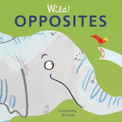 Opposites - Wild! Concepts 4 (Board book)