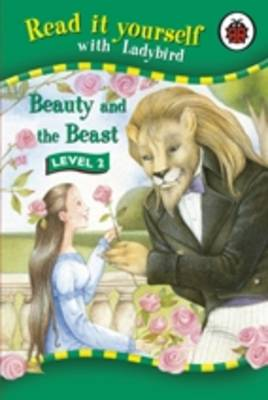 Beauty and the Beast - Read it Yourself - Level 2 (Hardback)