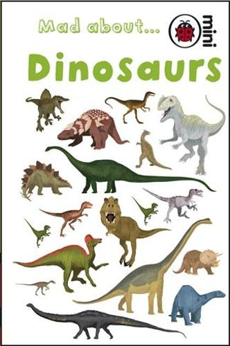 Mad About Dinosaurs (Hardback)