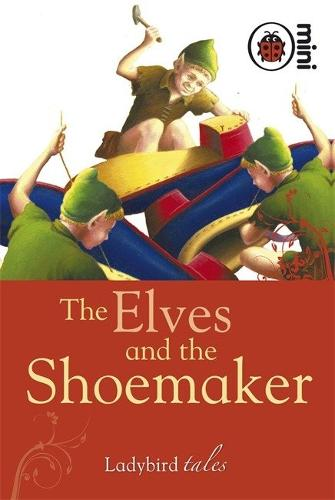 The Elves and the Shoemaker: Ladybird Tales (Hardback)