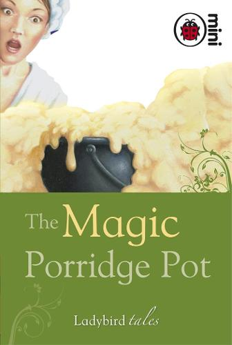 The Magic Porridge Pot: Ladybird Tales (Hardback)