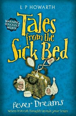 Tales from a Sick Bed: Fever Dreams (Paperback)