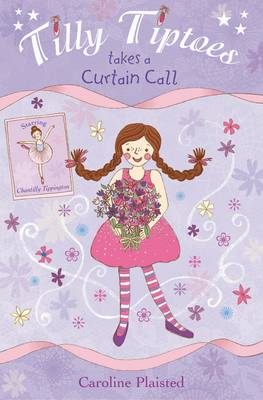Tilly Tiptoes Takes a Curtain Call (Paperback)