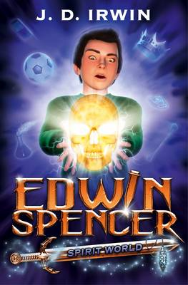 Edwin Spencer: Spirit World - Edwin Spencer 3 (Paperback)