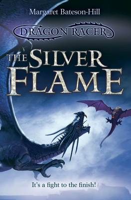 The Silver Flame - Dragon Racer 3 (Paperback)