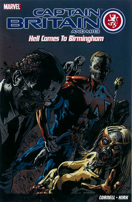 Captain Britain And Mi13: Hell Comes To Birmingham (Paperback)