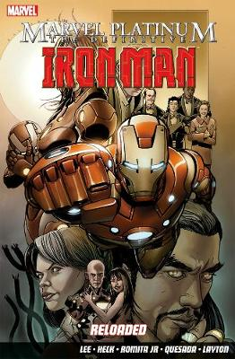 Marvel Platinum: Marvel Platinum: The Definitive Iron Man: Reloaded Definitive Iron Man: Reloaded (Paperback)