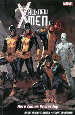 All-new X-men: Here Comes Yesterday (Paperback)