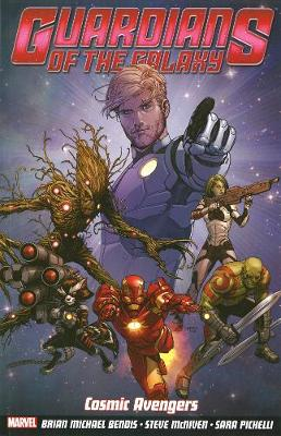Guardians Of The Galaxy Volume 1: Cosmic Avengers (Paperback)