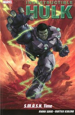 Indestructible Hulk Volume 3: S.m.a.s.h. Time (Paperback)