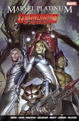 Marvel Platinum: The Definitive Guardians Of The Galaxy (Paperback)