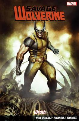 Savage Wolverine Vol. 3: Wrath (Paperback)