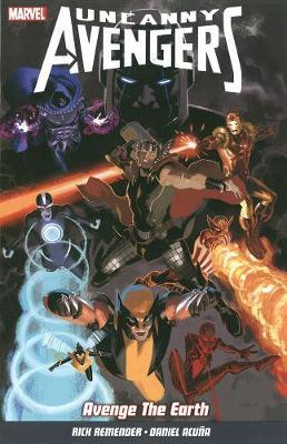 Uncanny Avengers: Uncanny Avengers Vol. 4 Avenge the Earth Volume 4 (Paperback)