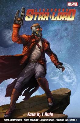 Legendary Star-lord, The Vol. 1: Face It, I Rule (Paperback)