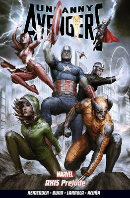 Uncanny Avengers Volume 5: Axis Prelude (Paperback)