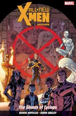 All New X-men: Inevitable Volume 1: The Ghosts of Cyclops (Paperback)