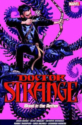 Doctor Strange Vol. 3: Blood In The Aether (Paperback)