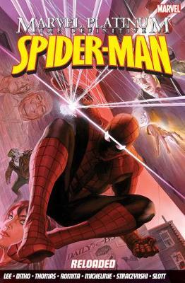 Marvel Platinum: The Definitive Spider-man Reloaded (Paperback)