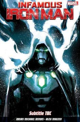 Infamous Iron Man Vol. 1: Infamous (Paperback)
