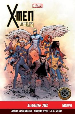 X-men: Gold Vol. 1: Back To Basics (Paperback)