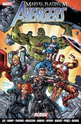Marvel Platinum: The Definitive Avengers Redux (Paperback)