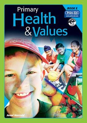 Primary Health and Values: Ages 9-10 Years Bk. E (Paperback)