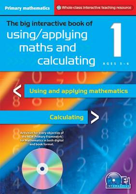 Primary Maths Year 1: The Big Interactive Book of Using/applying Maths and Calculating
