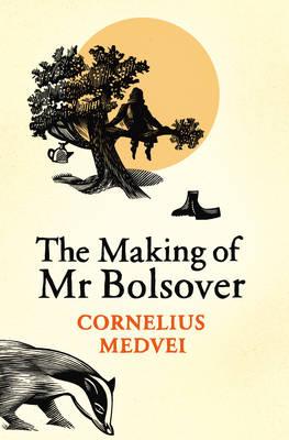 The Making Of Mr Bolsover (Hardback)