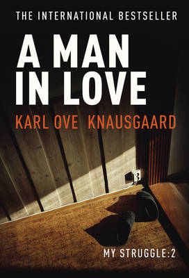 A Man in Love: My Struggle Book 2 - Knausgaard (Hardback)