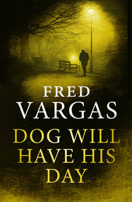 Dog Will Have His Day (Hardback)