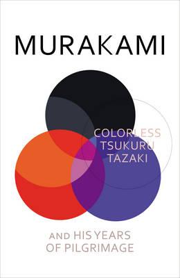 Colorless Tsukuru Tazaki and His Years of Pilgrimage (Hardback)