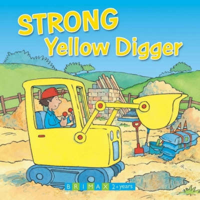 Strong Yellow Digger - Busy Day Board Books (Hardback)