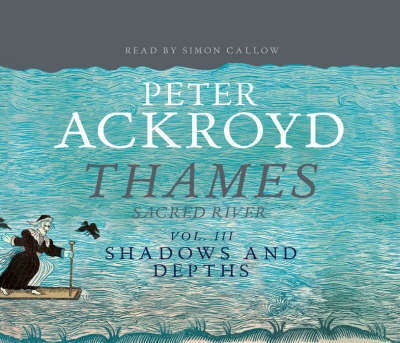 The Thames: Sacred River Part 3: Shadows and Depths (CD-Audio)