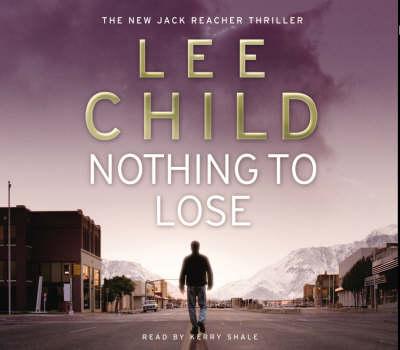 Nothing To Lose: (Jack Reacher 12) - Jack Reacher (CD-Audio)