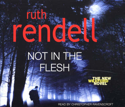 Not in the Flesh: (A Wexford Case) - Wexford (CD-Audio)