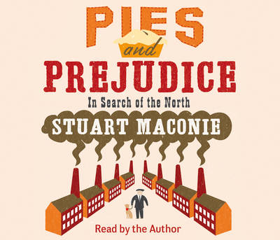 Pies and Prejudice: In search of the North (CD-Audio)